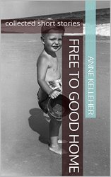 Free to Good Home Anne Kelleher